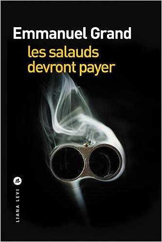 Les salauds devront payer (2016) - Grand Emmanuel