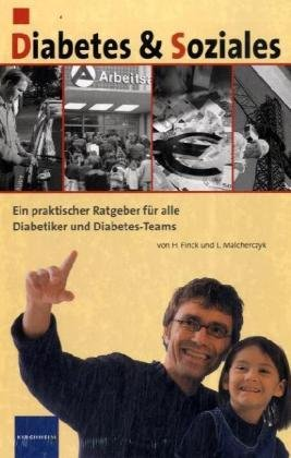 Diabetes & Soziales: Ein praktischer Ratgeber für alle Diabetiker und ihre Angehörigen