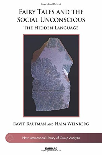 Fairy Tales and the Social Unconscious: The Hidden Language (The New International Library of Group Analysis) by Routledge