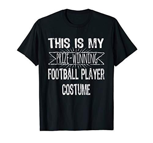 Easy Halloween Costume Shirt Football Player Prize Winning -