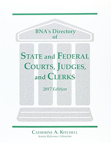 Directory of State and Federal Courts, Judges and Clerks: 2017 (Bna's Directory of State and Federal Courts, Judges, and Clerks) (Bna-shop)