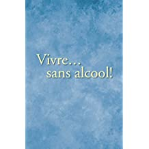French: Living Sober (Vivre Sans Alcool) (French Edition)