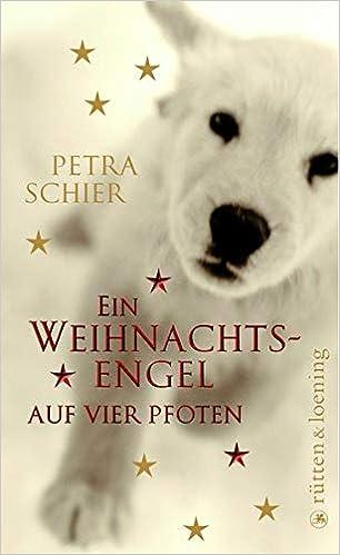 Petra Schier - Ein Weihnachtsengel auf vier Pfoten