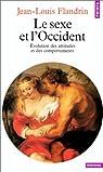 Le Sexe et l'Occident : Evolution des attitudes et des comportements par Flandrin
