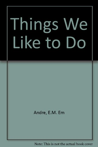 Things We Like to Do - Evelyn M. Andre