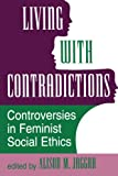 img - for Living With Contradictions: Controversies In Feminist Social Ethics book / textbook / text book