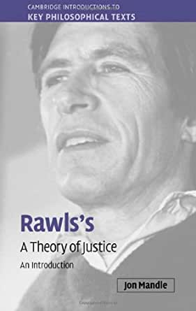 prima facie and rawls' justice thoery If instead we start out from a theory that lists these prima facie duties justice: justice, john rawls: respect for freedom: libertarianism, capability theory.