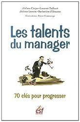 Les talents du manager : 70 clés pour progresser