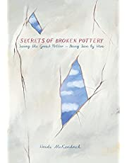 Secrets of Broken Pottery: Seeing the Great Potter - Being Seen by Him