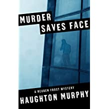 Murder Saves Face (The Reuben Frost Mysteries)