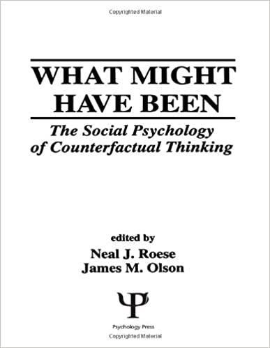 Book What Might Have Been: The Social Psychology of Counterfactual Thinking