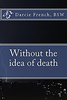 Without the idea of death by [French, Darcie]