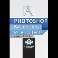 Photoshop Basic Training for Architects (English Edition)
