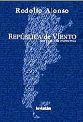 Republica de Viento: Un Pais Sin Memoria (Spanish Edition)