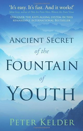 The Ancient Secret of the Fountain of Youth by Kelder, Peter - Fountain Gate Shopping