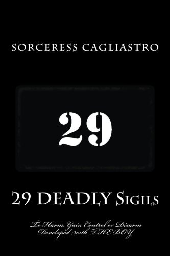 29 DEADLY Sigils to Harm, Gain Control or Disarm: Developed with THE BOY, a Daemon from the Hockomock Swamp