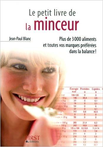 Amazon Fr Le Petit Livre De La Minceur Les Calories Des Aliments Du Quotidien Blanc Jean Paul Le Bras Florence Livres