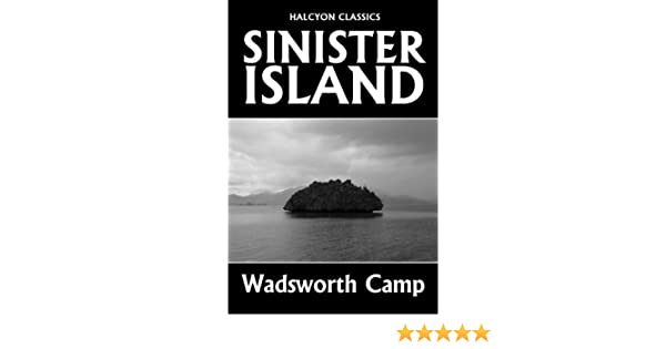 Sinister Island by Wadsworth Camp (Unexpurgated Edition) (Halcyon Classics)