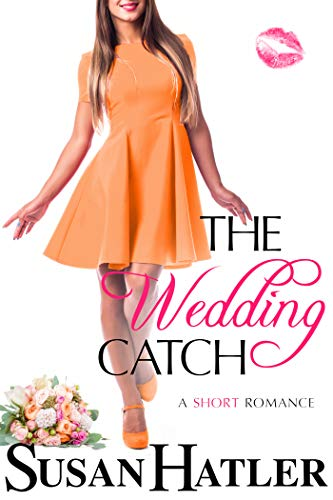 The Wedding Catch (The Wedding Whisperer Book 2) by [Hatler, Susan]