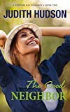 The Good Neighbor: A Small Town Romance (The Fortune Bay Series Book 2)