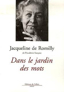 Dans le jardin des mots, Romilly, Jacqueline de