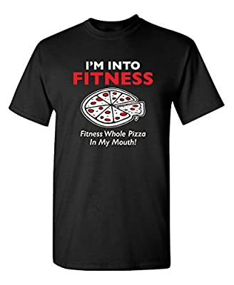 Feelin Good Tees I'm Into Fitness Whole Pizza in My Mouth Sarcastic Humor Novelty Funny T Shirt