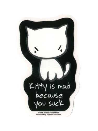 Evilkid - Sad Kitty Is Mad Because You Suck - Sticker / Decal