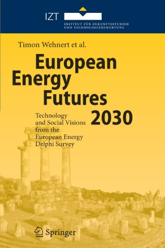 European Energy Futures 2030: Technology and Social Visions from the European Energy Delphi Survey by Springer