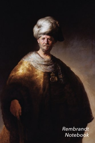 Rembrandt Notebook: Man in Oriental Costume Journal   100-Page Beautiful Lined Art Notebook   6 X 9 Artsy Journal Notebook (Art Masterpieces)]()
