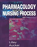 img - for Pharmacology and the Nursing Process by Linda Lane Lilley (1999-01-15) book / textbook / text book