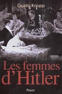 Les femmes d'Hitler par Knopp