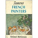 Famous French Painters, Roland J. McKinney, 0396043607