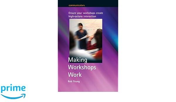 Making workshops work: ensure your workshops create high-octane interaction