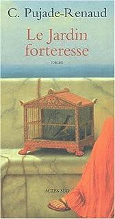 Le jardin forteresse, Pujade-Renaud, Claude