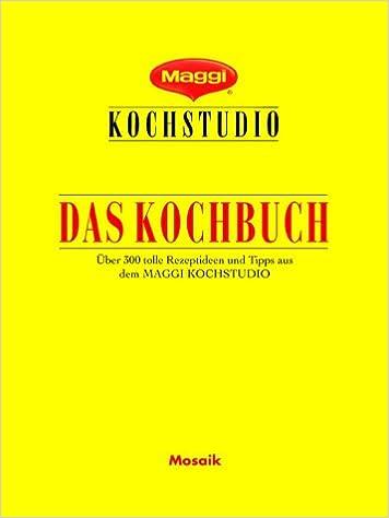 Maggi kochstudio  Maggi-Kochstudio, Das Kochbuch: Amazon.de: unbekannt: Bücher