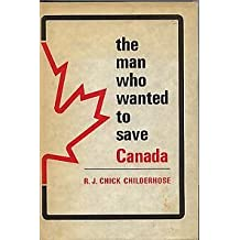 The Man Who Wanted to Save Canada