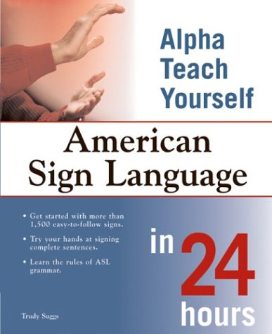 American Sign Language in 24 Hours (Alpha Teach Yourself...
