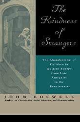 The Kindness of Strangers: The Abandonment of Children in Western Europe from Late Antiquity to the Renaissance
