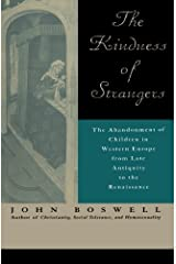 The Kindness of Strangers: The Abandonment of Children in Western Europe from Late Antiquity to the Renaissance Paperback
