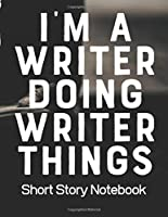 I'm A Writer Doing Writer Things Short Story