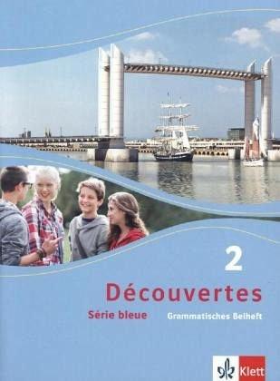 Découvertes / Série bleue (ab Klasse 7): Découvertes / Grammatisches Beiheft: Série bleue (ab Klasse 7) (Französisch) Broschüre – 1. März 2013 Klett 3126221289 Schulbücher Französisch / Schulbuch