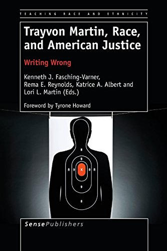 Trayvon Martin, Race, and American Justice: Writing Wrong (Teaching Race and Ethnicity)
