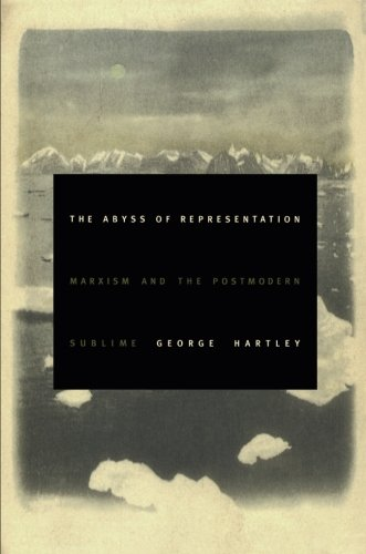Download The Abyss of Representation: Marxism and the Postmodern Sublime (Post-Contemporary Interventions) ebook