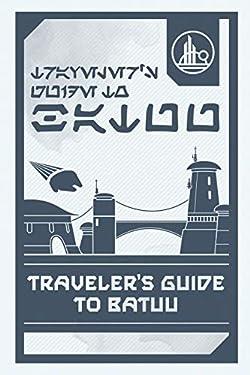 Star Wars: Galaxy's Edge: Traveler's Guide to Batuu