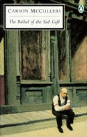 The Ballad of the Sad Cafe: The Ballad of the Sad Cafe