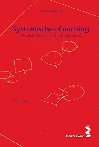 Systemisches Coaching. Ein zielorientierter Beratungsansatz Taschenbuch – 25. Juni 2009 Nino Tomaschek facultas.wuv 370890396X Angewandte Psychologie