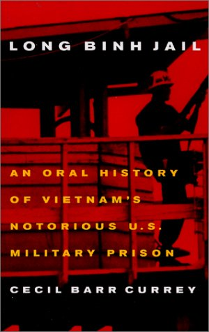 Long Binh Jail: An Oral History of Vietnam's Notorious U.S. Military Prison (The Worst Prison Riot In Us History)