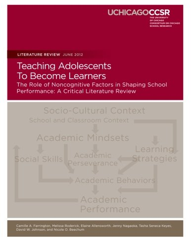 Teaching Adolescents To Become Learners The Role of Noncognitive Factors in Shaping School Performance: A Critical Literature Review