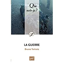 La guerre: « Que sais-je ? » n° 3866 (French Edition)