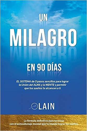 Un Milagro en 90 Dias (La Voz de Tu Alma): Amazon.es: Lain ...